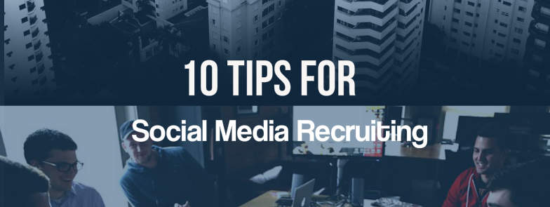 10 Tips for Social Media Recruiting