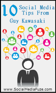 10 Tips From Guy Kawasaki On Building a Social Media Following