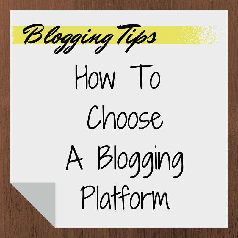How to Choose A Blogging Platform