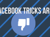 Why Facebook Tricks are Bad for Your Business