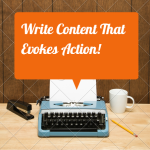 Write Content That Evokes Action