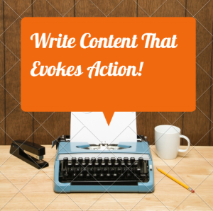 Write Quality Content That Evokes Action