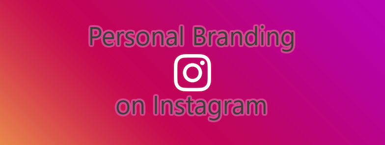 Instagram Personal Branding Tips