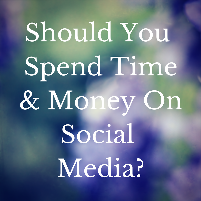 Should YouSpend Time& Money On