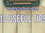 10 Brilliant Tips to Increase Impact of  Social Media for SEO