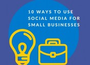 10 Ways to Use Social Media for Small Businesses