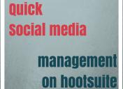 Quick Social Media Management on Hootsuite