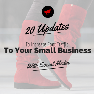 20 Facebook & Twitter Updates To Improve Small Business Foot Traffic