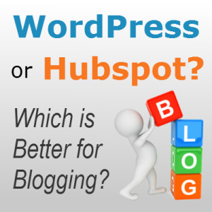 WordPress vs Hubspot for blogging- which is best?
