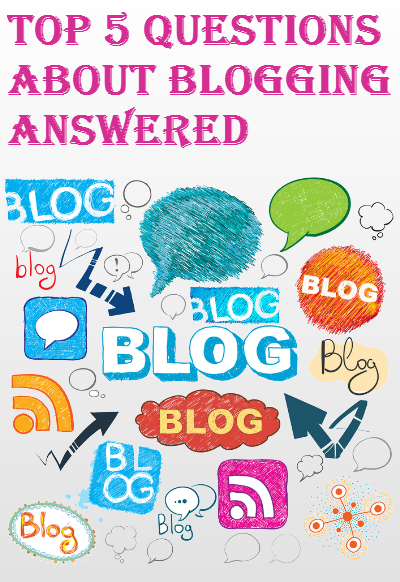 Top 5 Questions About Starting A Blog