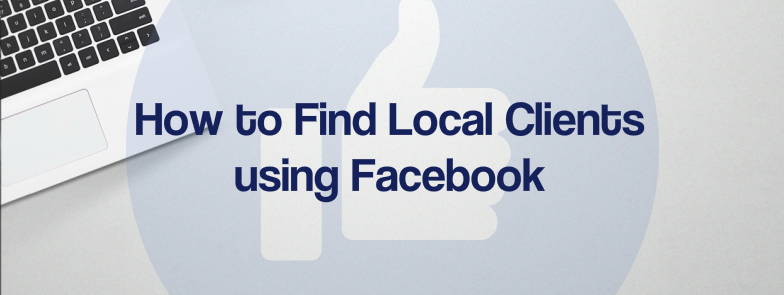 how to find local clients using Facebook