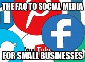 The FAQ to Social Media for Small Businesses