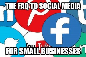 FAQ to Social Media for Marketers & Small Businesses