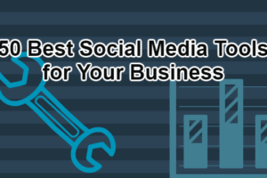 50 Best Social Media Tools For Your Business