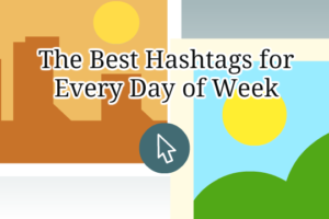Brand Exposure with the Best Hashtags for Every Day of Week on Twitter & Instagram
