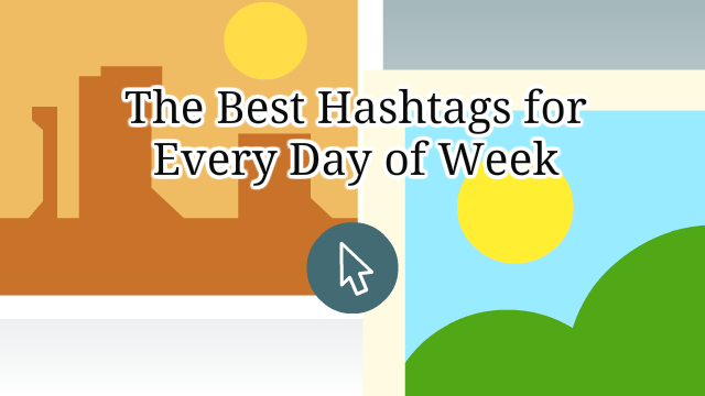 the best hashtags on Twitter and Instagram