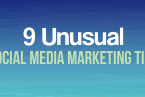 9 Unusual Social Media Marketing Tips That Drive Clicks and Conversions