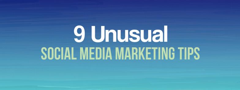 unusual social media marketing tips