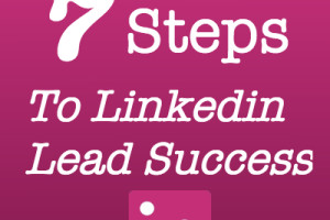 7 Steps to Linkedin Leads Success